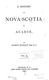 A History of Nova-Scotia, Or Acadie: Volume 2