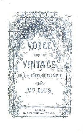 A voice from the vintage  or the force of example   A temperance tale   PDF