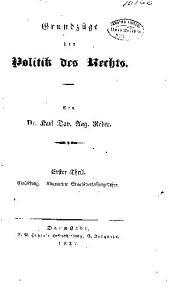 Grundzüge der politik des rechts. ... Erster theil. ...