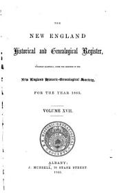 The New England Historical & Genealogical Register and Antiquarian Journal: Volume 17