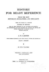 History for Ready Reference from the Best Historians, Biographers and Specialists: Their Own Words in a Complete System of History ... Extending to All Countries and Subjects ...