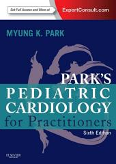 Pediatric Cardiology for Practitioners E-Book: Edition 6
