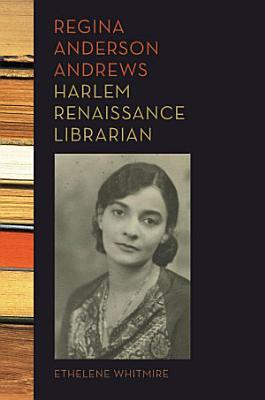 Regina Anderson Andrews  Harlem Renaissance Librarian