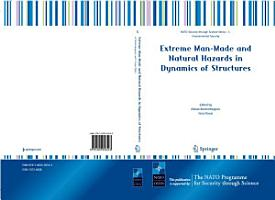 Extreme Man Made and Natural Hazards in Dynamics of Structures PDF