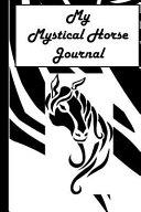 My Mystical Horse Journal