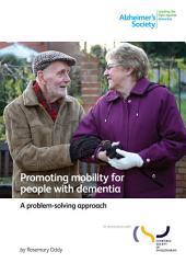 Promoting mobility for people with dementia: A problem-solving approach