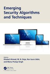 Emerging Security Algorithms And Techniques Book PDF