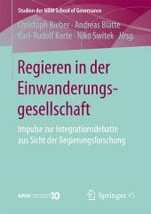 Regieren in der Einwanderungsgesellschaft: Impulse zur Integrationsdebatte aus Sicht der Regierungsforschung