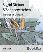S'Schneewittchen: Märchen in Mundart