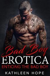 Enticing the Bad Boy