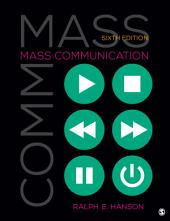 Mass Communication: Living in a Media World, Edition 6