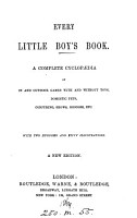 Every little boy s book  a complete cyclop  dia of in and out door games PDF