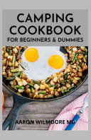 Camping Cookbook for Beginners & Dummies