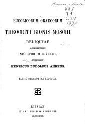 Bucolicorum graecorum Theocriti, Bionis, Moschi reliquiae, accedentibus incertorum idylliis
