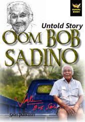 Untold Story Oom Bob Sadino: Totalitas Motivator Bisnis