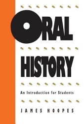 Oral History: An Introduction for Students
