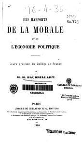 Des rapports de la morale et de l'economie politique: Cours professé au Collége de France