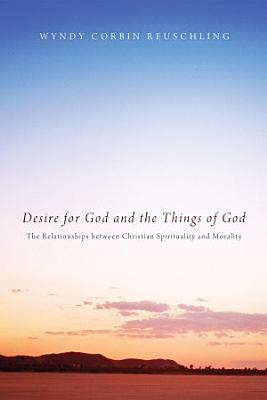 Desire for God and the Things of God PDF