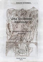 Uma Sociedade Idealizada