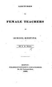 Lectures to Female Teachers on School-keeping