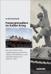 Panzergrenadiere – eine Truppengattung im Kalten Krieg: 1960 bis 1970