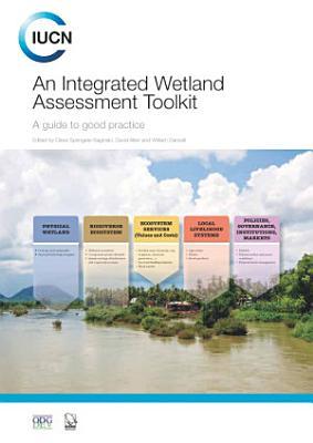 An Integrated Wetland Assessment Toolkit