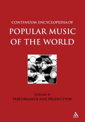 Continuum Encyclopedia of Popular Music of the World Part 1 Performance and Production: Volume 2