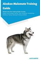 Alaskan Malamute Training Guide Alaskan Malamute Training Guide Includes PDF