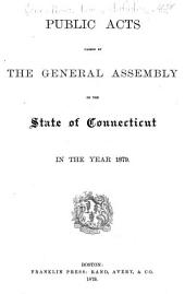 Public Acts Passed by the General Assembly of the State of Connecticut: Volume 1879