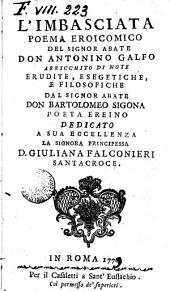 L' imbasciata poema eroicomico del signor abate don Antonino Galfo arricchito di note erudite, esegetiche, e filosofiche dal signor abate don Bartolomeo Sigona ..