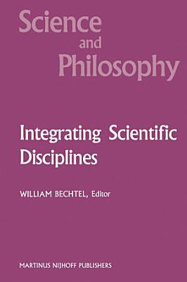 Integrating Scientific Disciplines PDF