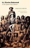 Lt  Charles Gatewood and His Apache Wars Memoir PDF