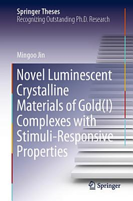 Novel Luminescent Crystalline Materials of Gold I  Complexes with Stimuli Responsive Properties