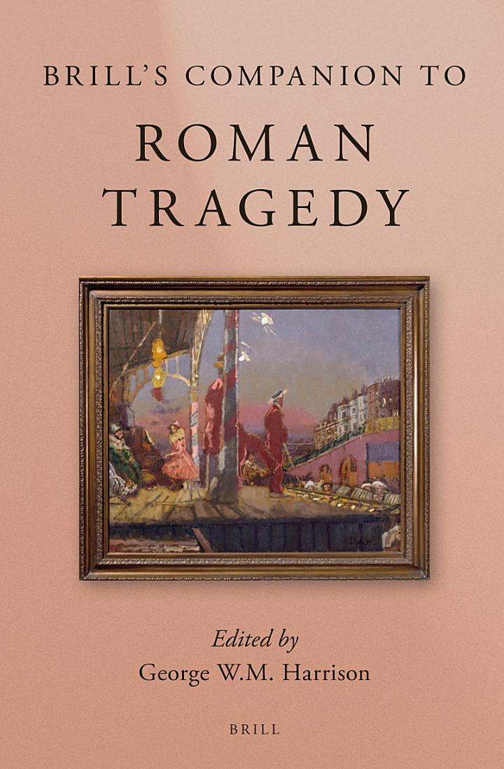 Brill's Companion to Roman Tragedy
