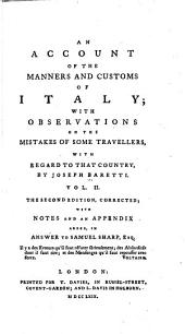 An Account of the Manners and Customs of Italy: With Observations on the Mistakes of Some Travellers, with Regard to that Country, Volume 2