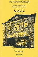 The Firehouse Fraternity  An Oral History of the Newark Fire Department Volume III Equipment PDF