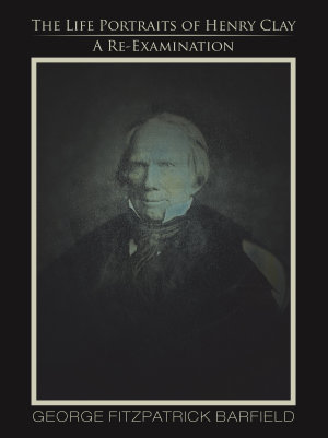 The Life Portraits of Henry Clay