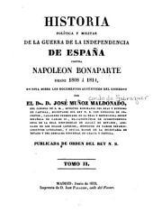 Historia politica y militar de la guerra de la independencia de Espa~na contra Napoleon Bonaparte: desde 1808 á 1814, secrita sobre los documentos authénticos del gobierno, Volumen 2