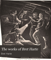 The works of Bret Harte: Volume 4