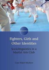 Fighters, Girls and Other Identities: Sociolinguistics in a Martial Arts Club