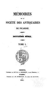 Mémoires de la Société des antiquaires de Picardie: Volume1