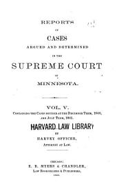 Minnesota Reports: Cases Argued and Determined in the Supreme Court of Minnesota, Volume 5