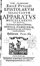 Epistolae: ¬Viri ¬clarissimi ¬Eryci ¬Puteani Epistolarum selectarum apparatus miscellaneus et novus. 3