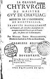 La Grande chirurgie de maistre Guy de Chauliac...traduite nouvellement en François...par Maistre Simon Mingelousaulx... première édition [suivi de l'Antidotaire]