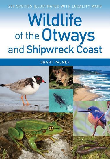 Wildlife of the Otways and Shipwreck Coast PDF