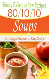 80/10/10 Raw Recipes: Simply Delicious Soups