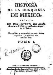 Historia de la conquista de México, 1: población y progresos de la América septentrional, conocida por el nombre de Nueva España