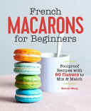 French Macarons for Beginners