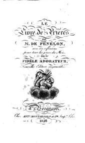 Le livre de prieres de M. De Fenélon, avec ses reflexions pour tous les jours du mois, ou le fidèle adorateur