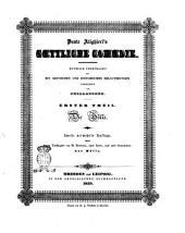 Dante Alighieri's Goettliche comoedie Metrisch übertragen und mit kritischen und historischen Erläuterungen versehen von Philaletes [i.e. Johann Sachsen]